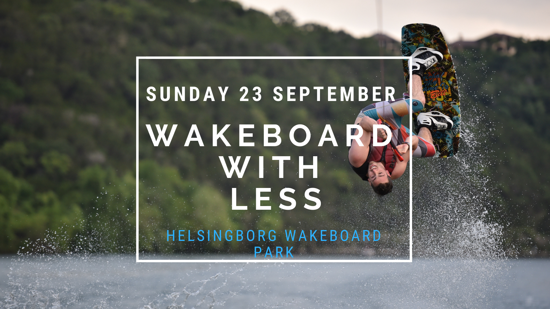 Wakeboard with LESS