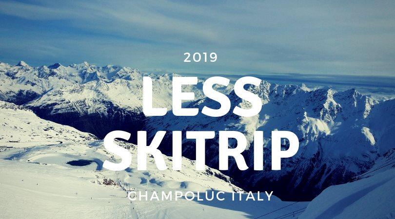 LESS SKI TRIP 2019 – CHAMPOLUC